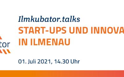 Gründen und Innovationen in Ilmenau – Einladung zum Gründertalk und Ilmkubator Stammtisch am 1. Juli
